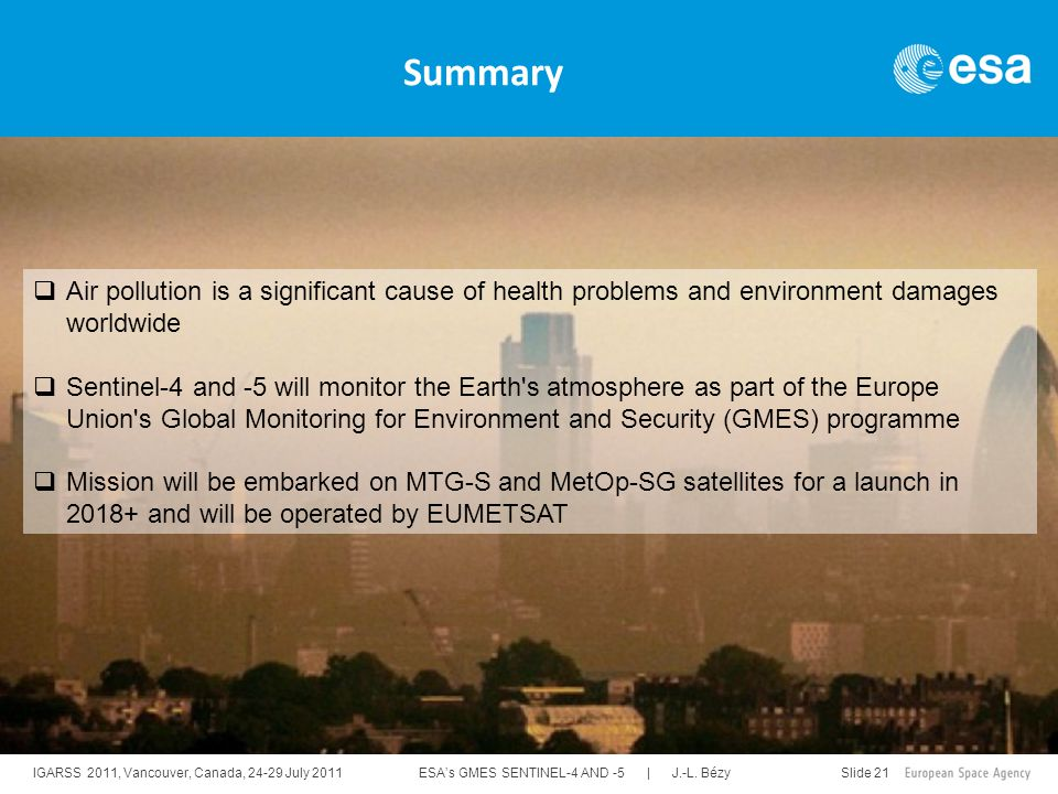 IGARSS 2011, Vancouver, Canada, 24-29 July 2011 ESA's GMES SENTINEL-4 AND -5 | J.-L. Bézy Slide 21  Air pollution is a significant cause of health pr