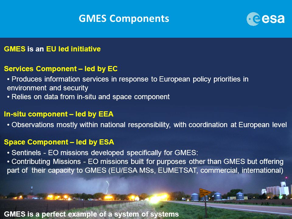 IGARSS 2011, Vancouver, Canada, 24-29 July 2011 ESA's GMES SENTINEL-4 AND -5 | J.-L. Bézy Slide 3 GMES Components GMES is an EU led initiative Service