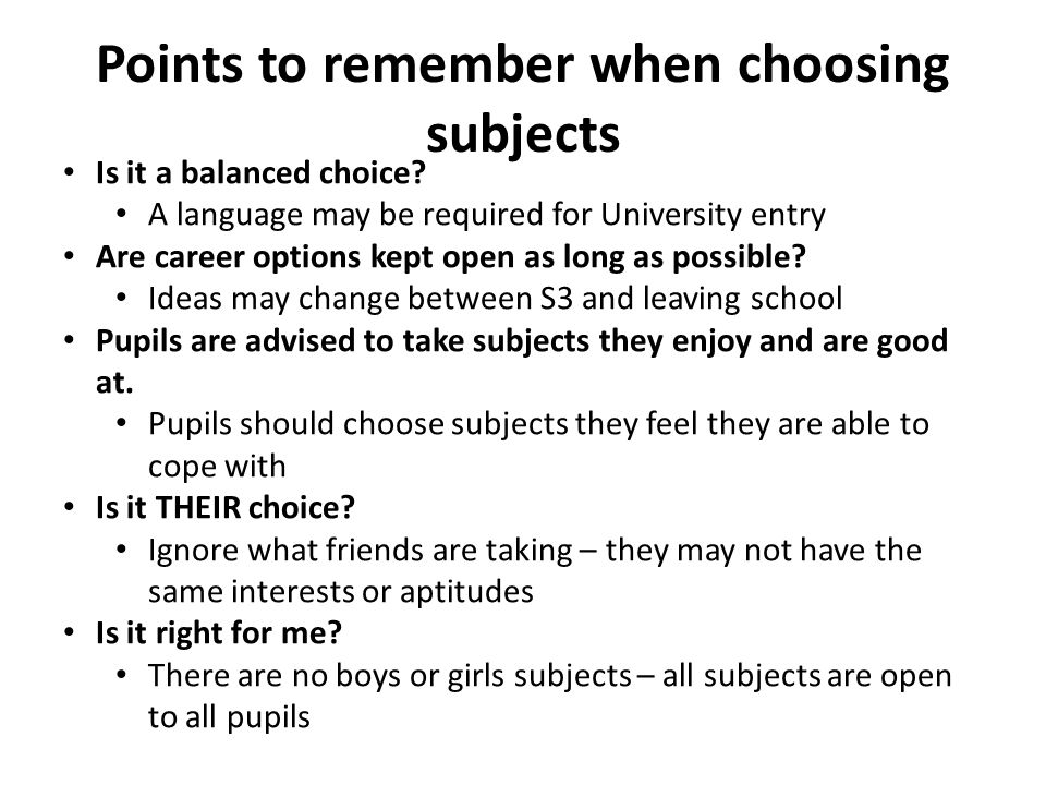 Points to remember when choosing subjects Is it a balanced choice.