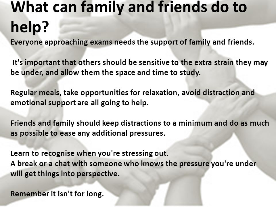 What can family and friends do to help.