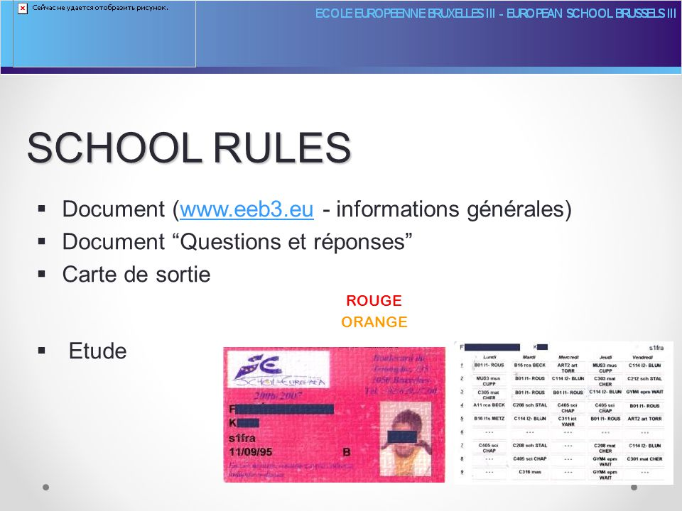 SCHOOL RULES  Document (www.eeb3.eu - informations générales)www.eeb3.eu  Document Questions et réponses  Carte de sortie ROUGE ORANGE  Etude