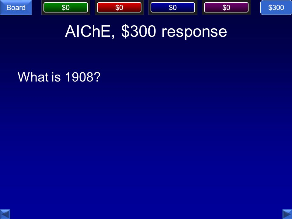 $0 Board AIChE, $300 response What is 1908 $300