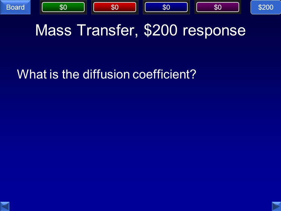 $0 Board Mass Transfer, $200 response What is the diffusion coefficient $200