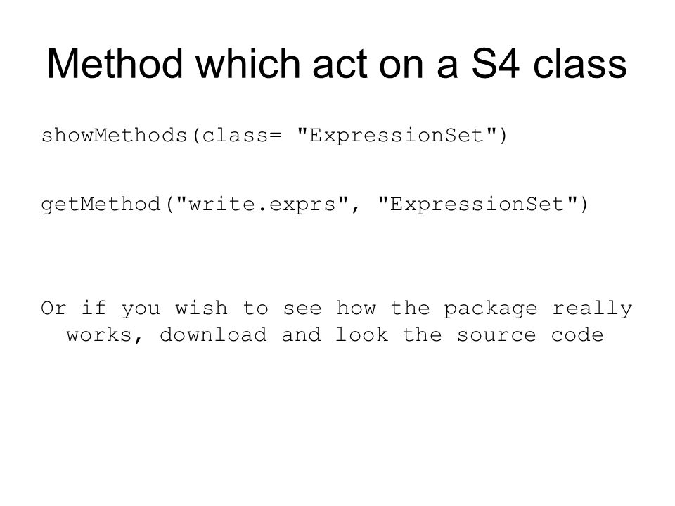 Method which act on a S4 class showMethods(class=