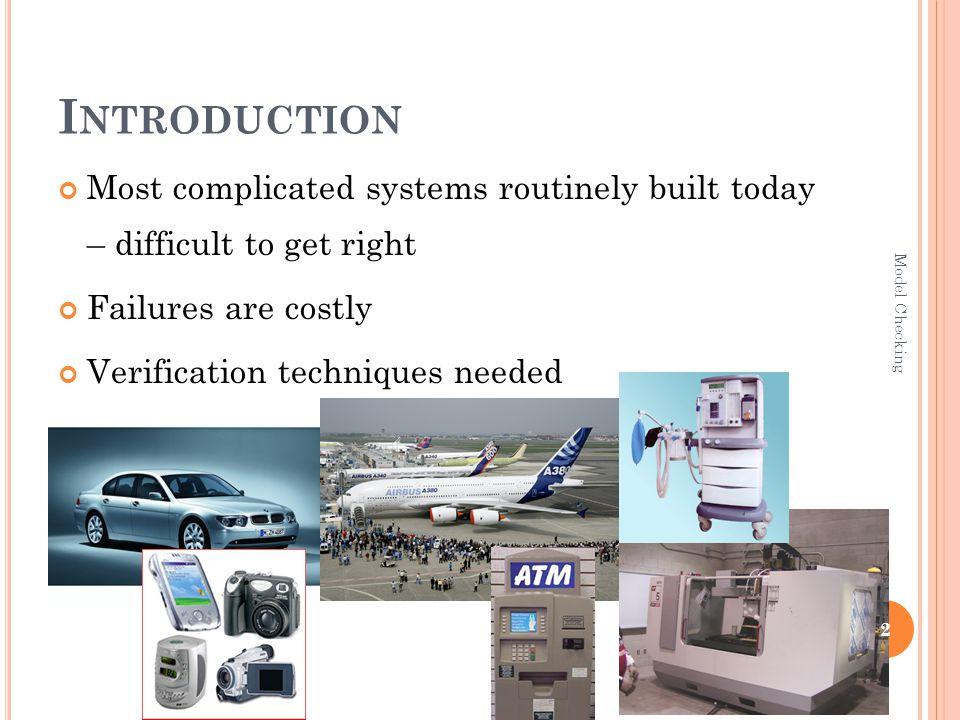 V ERIFICATION Temporal Logic Formula Finite State Model 23 Model Checking