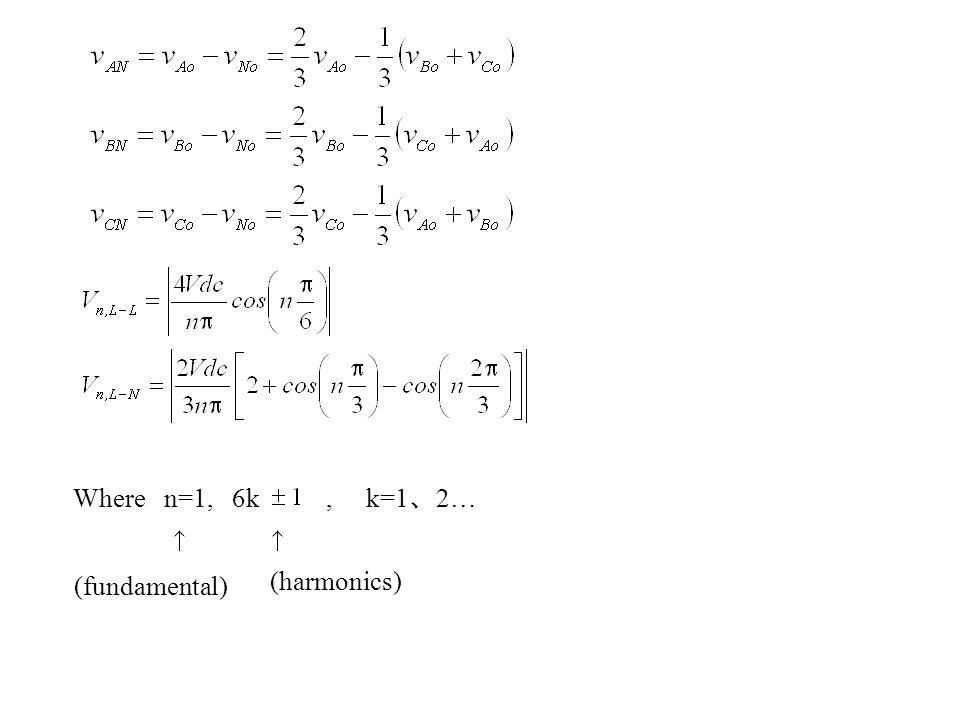 Where n=1, 6k, k=1 、 2… (fundamental) (harmonics)