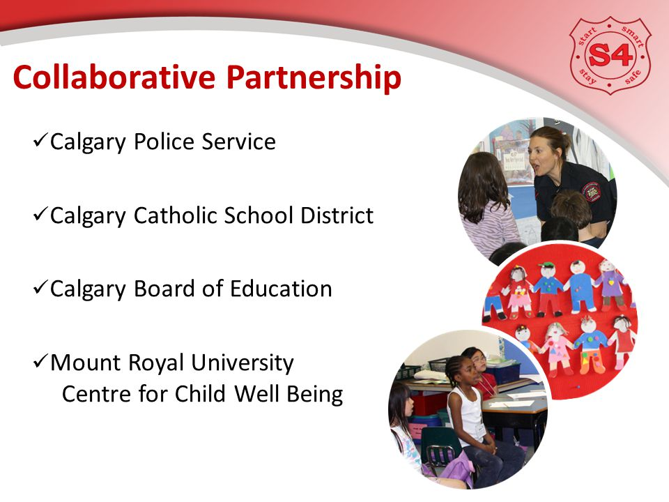 Calgary Police Service Calgary Catholic School District Calgary Board of Education Mount Royal University Centre for Child Well Being Collaborative Partnership