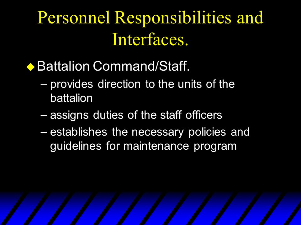 Personnel Responsibilities and Interfaces. u Battalion Command/Staff.
