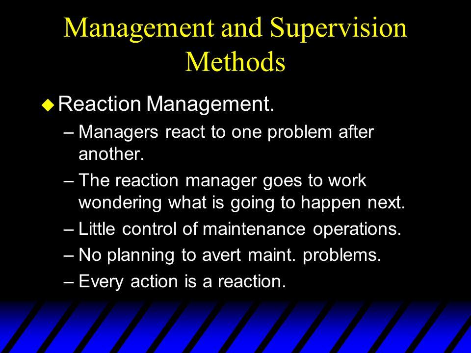Management and Supervision Methods u Reaction Management.