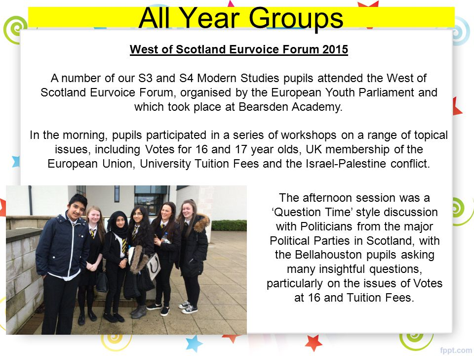 All Year Groups West of Scotland Eurvoice Forum 2015 A number of our S3 and S4 Modern Studies pupils attended the West of Scotland Eurvoice Forum, org