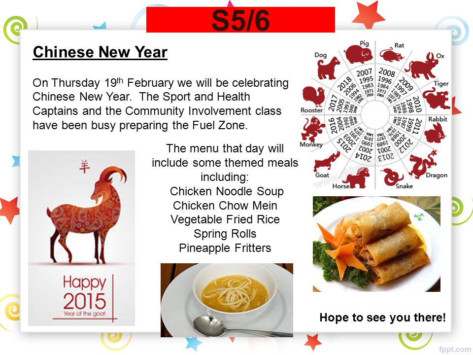 S5/6 Chinese New Year On Thursday 19 th February we will be celebrating Chinese New Year. The Sport and Health Captains and the Community Involvement