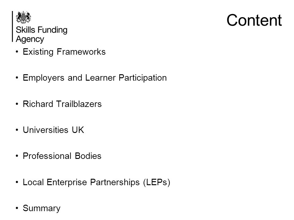 Content Existing Frameworks Employers and Learner Participation Richard Trailblazers Universities UK Professional Bodies Local Enterprise Partnerships