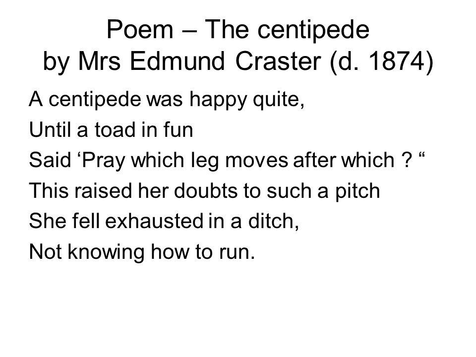 Poem – The centipede by Mrs Edmund Craster (d.