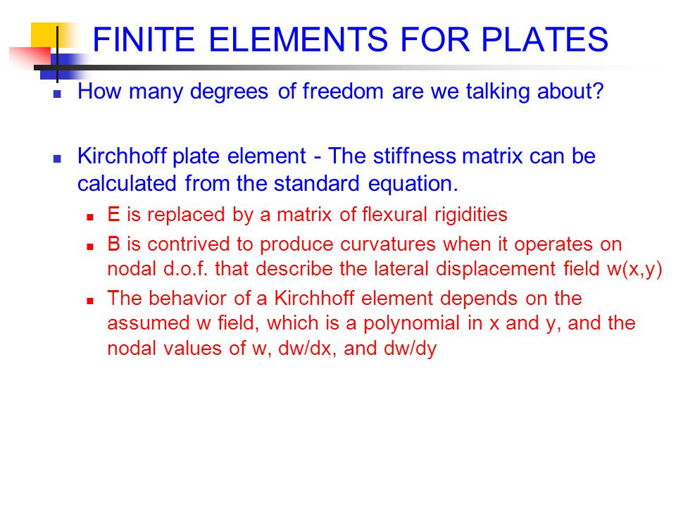 FINITE ELEMENTS FOR PLATES How many degrees of freedom are we talking about.