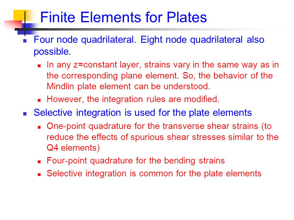 Finite Elements for Plates Four node quadrilateral.
