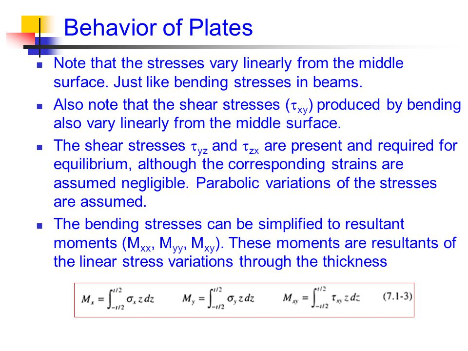 Note that the stresses vary linearly from the middle surface.