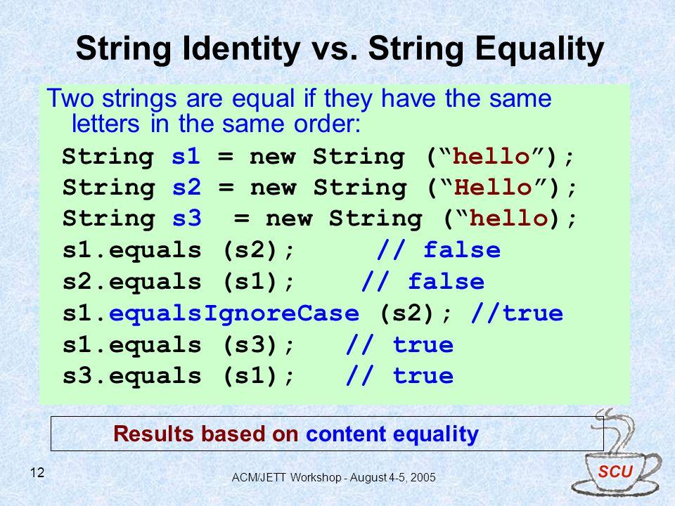 ACM/JETT Workshop - August 4-5, 2005 12 String Identity vs.