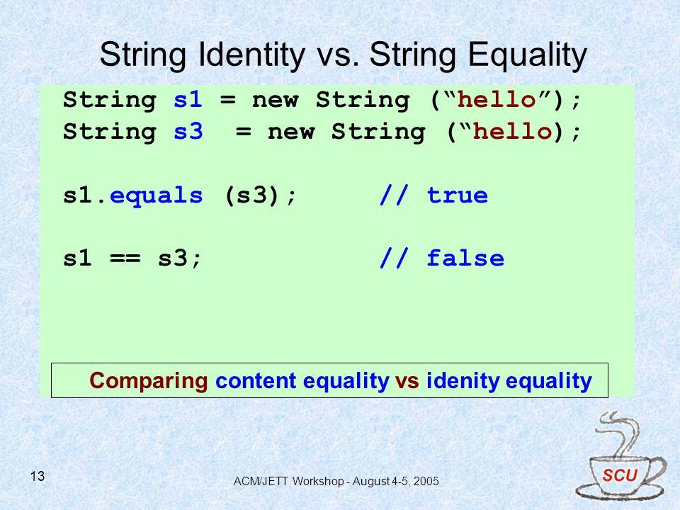 ACM/JETT Workshop - August 4-5, 2005 13 String Identity vs.