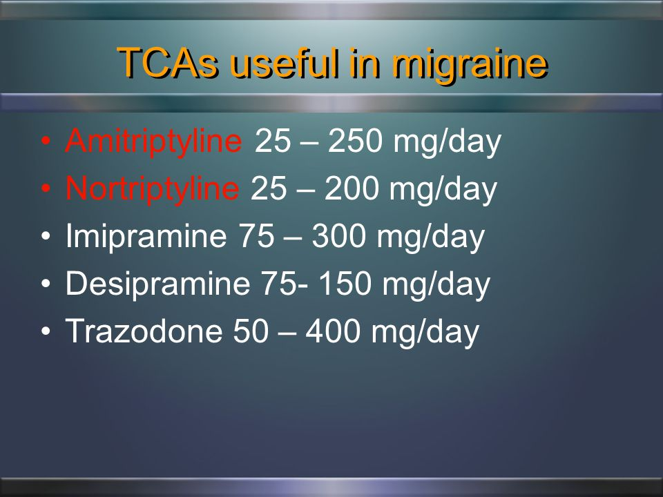 Migraine Ca-channel blockers Verapamil SR 240 – 480 mg/day –More effective for cluster headache –Cluster dose up to 1 gram/day Amlodipine (Norvasc) 5