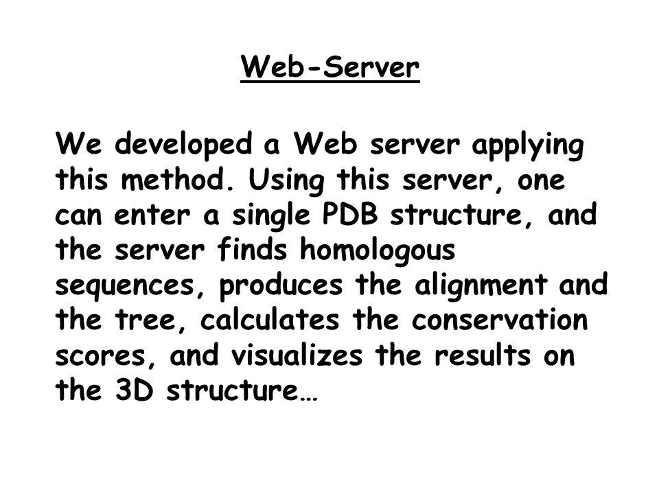 Web-Server We developed a Web server applying this method.