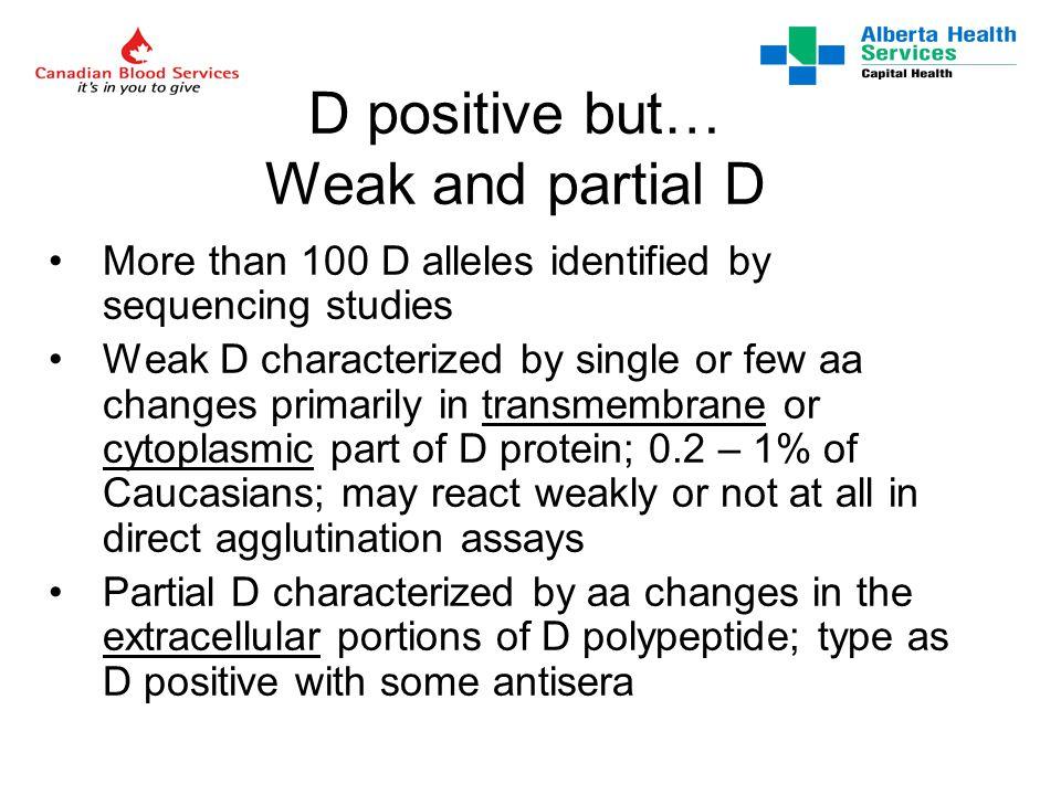 Weak and partial D Blood, Vol. 93, Issue 1, 385-393, January 1, 1999 Wagner, Gassner, Muller, et al