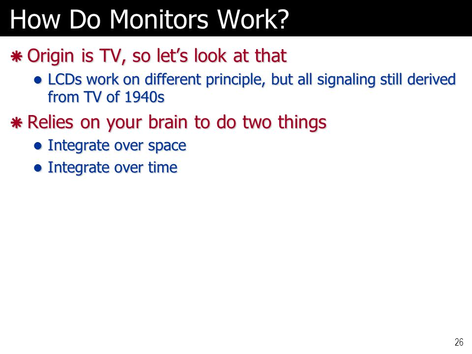 26 How Do Monitors Work.
