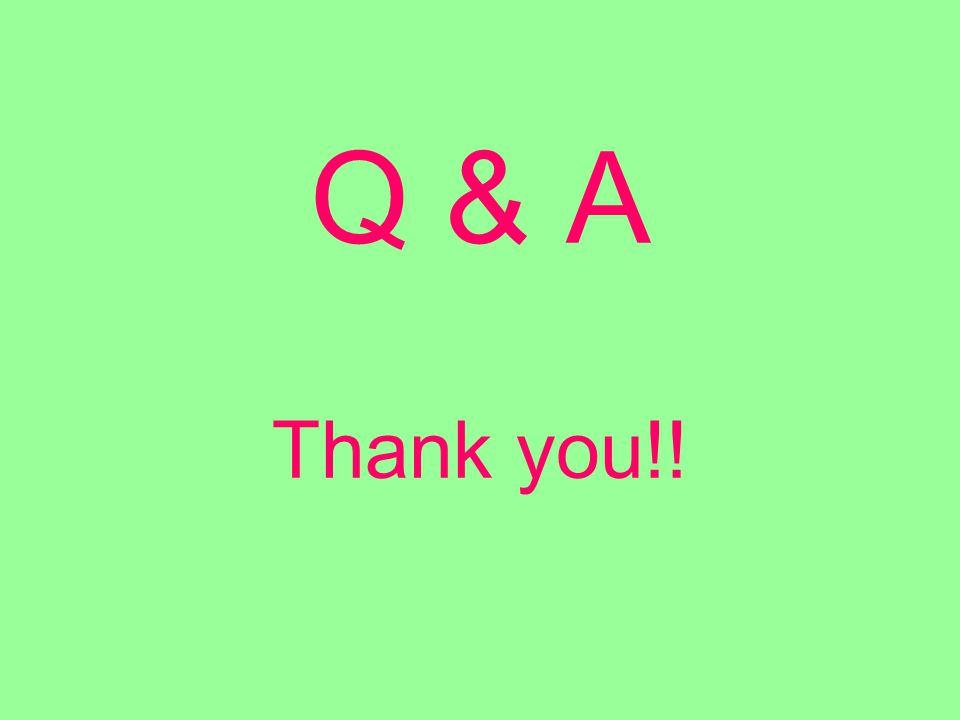 Q & A Thank you!!
