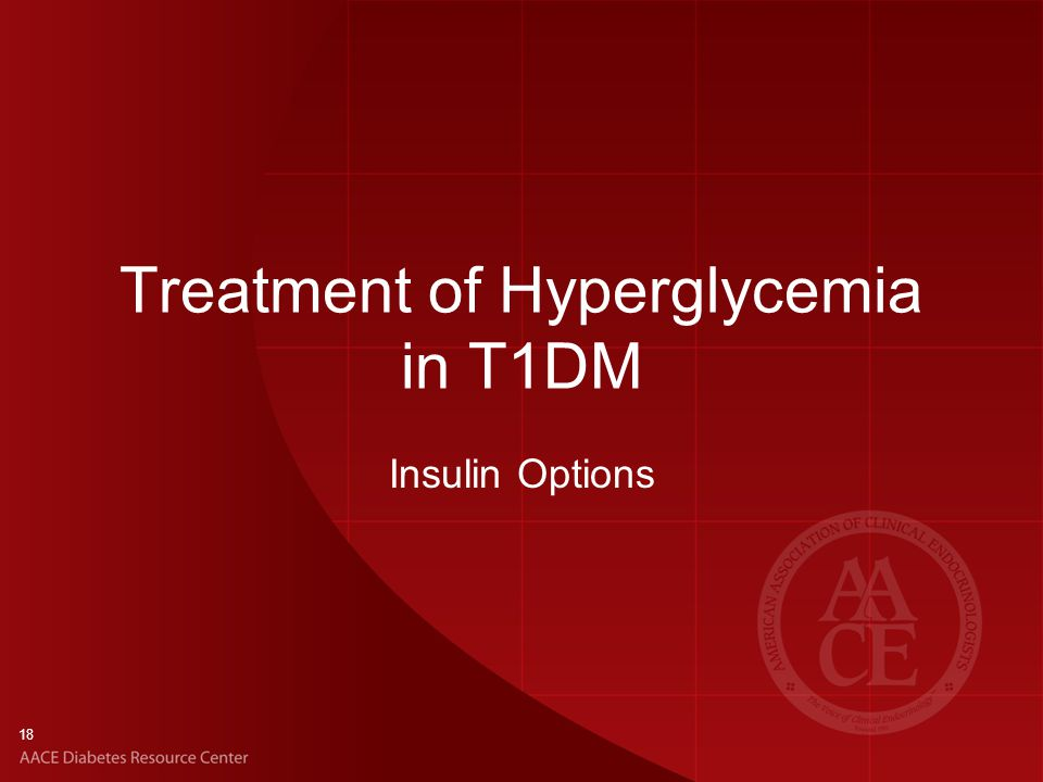 18 Treatment of Hyperglycemia in T1DM Insulin Options