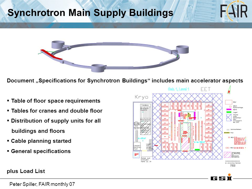 """Peter Spiller, FAIR monthly 07 Synchrotron Main Supply Buildings Document """"Specifications for Synchrotron Buildings"""" includes main accelerator aspects"""