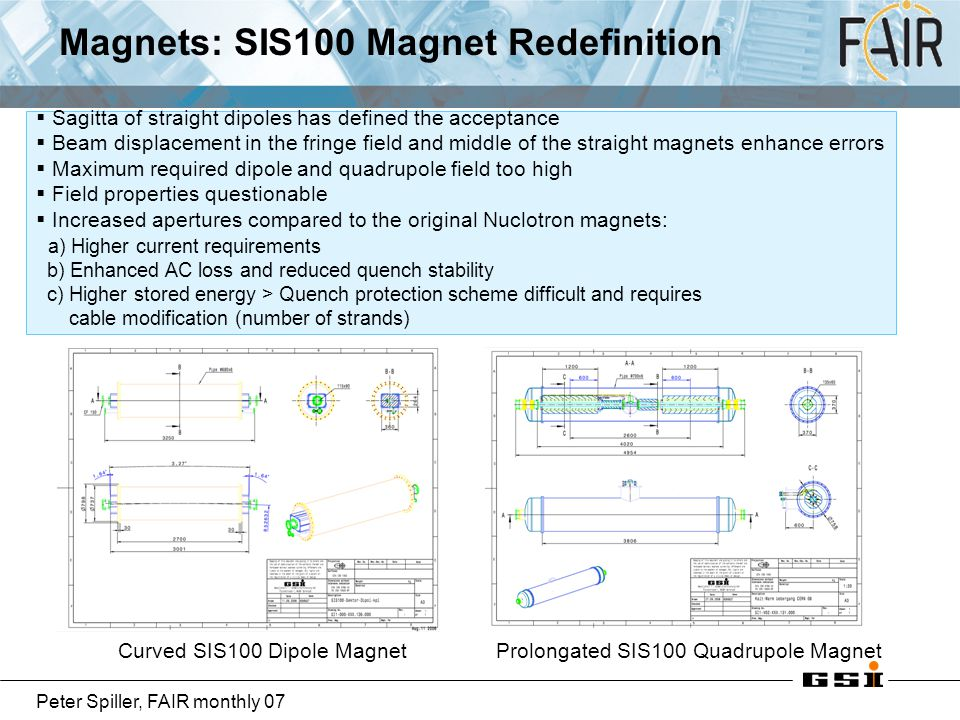 Peter Spiller, FAIR monthly 07  Sagitta of straight dipoles has defined the acceptance  Beam displacement in the fringe field and middle of the stra