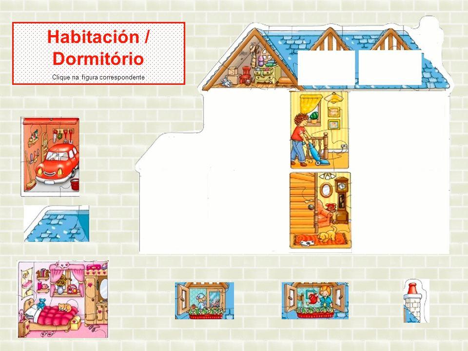 Habitación / Dormitório Clique na figura correspondente