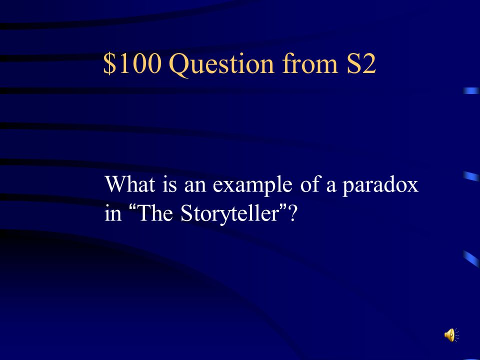 $500 Answer from S1 1.The children collect stones 2.Townspeople are nervous