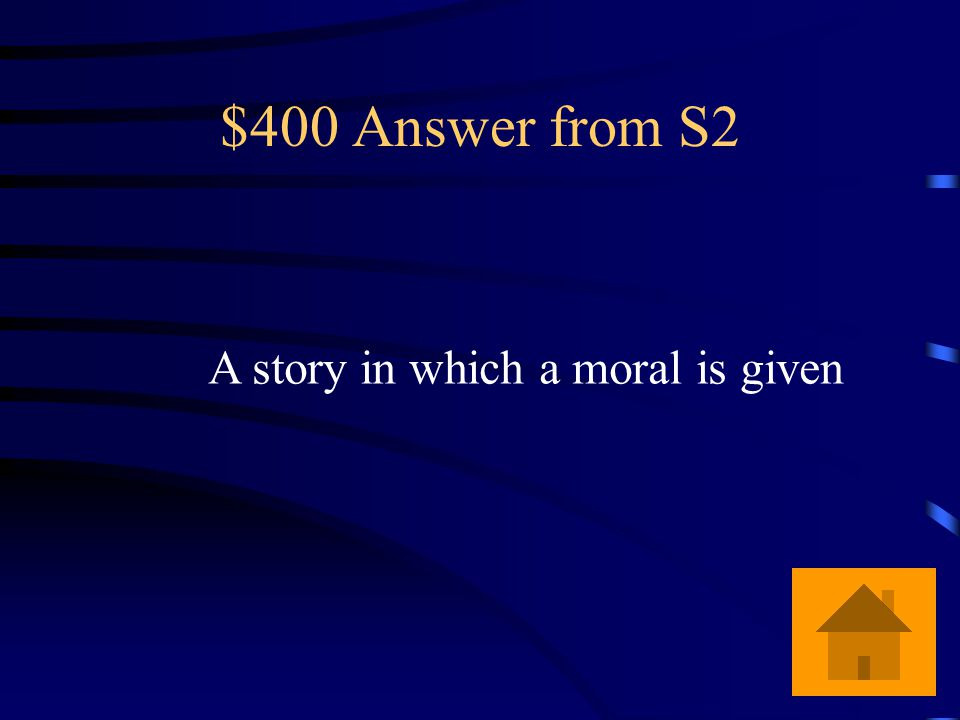 $400 Answer from S2 What is a good story according to the aunt