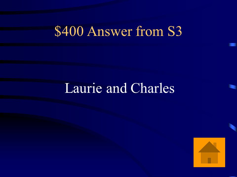 $400 Question from S3 What two people are one in the same