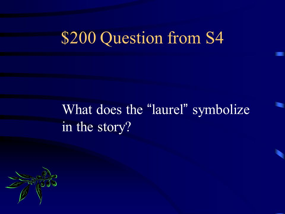$100 Answer from S4 The narrator says that Jerry has integrity.