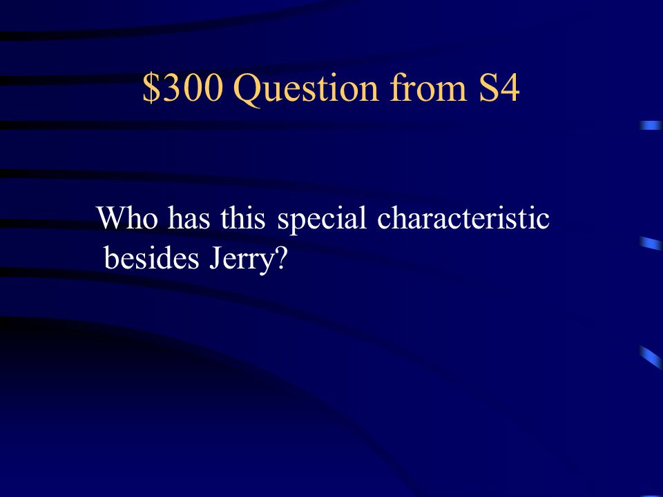 $200 Answer from S4 The laurel symbolizes when Jerry was happy running and playing with Pat.