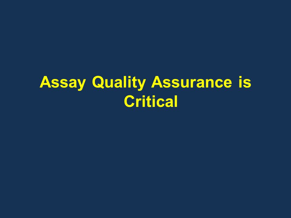 Assay Quality Assurance is Critical