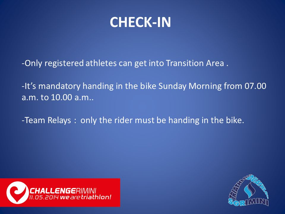 -Only registered athletes can get into Transition Area.