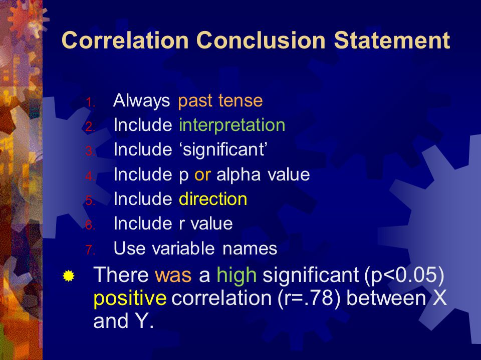 Correlation Conclusion Statement 1. Always past tense 2.