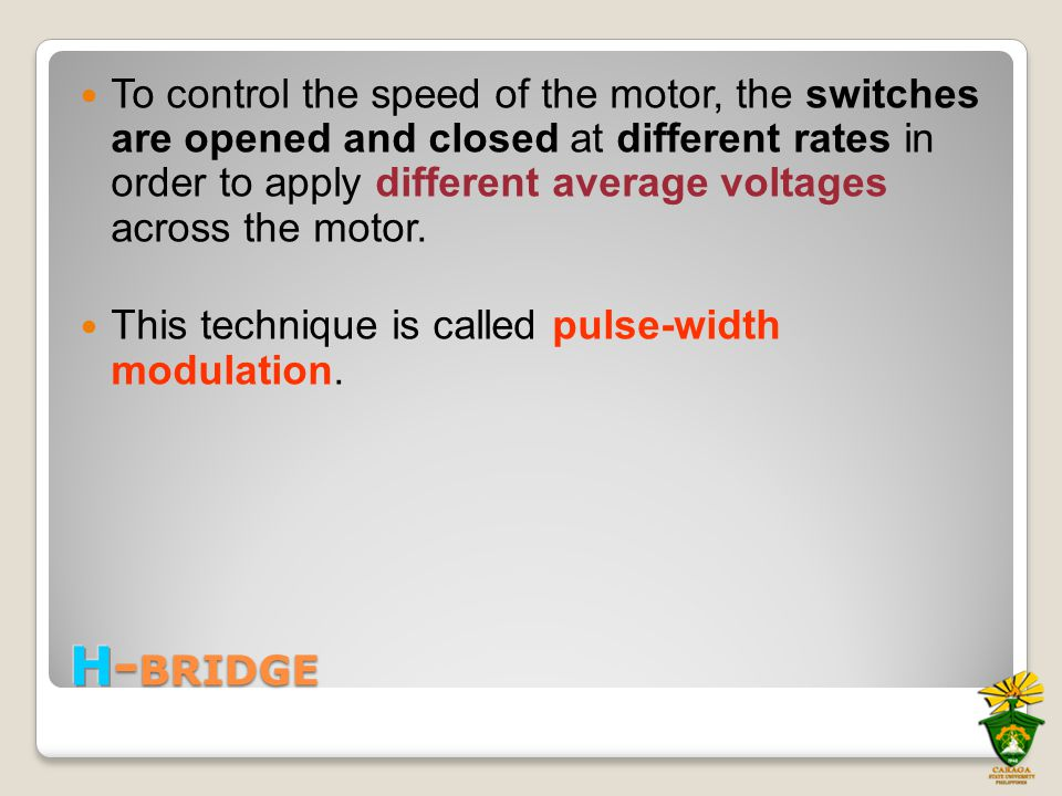 To control the speed of the motor, the switches are opened and closed at different rates in order to apply different average voltages across the motor.
