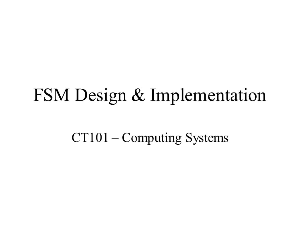 FSM with Counter and Decoder The counter plays the role of the register in Mealy and Moore designs, as well as a portion of the next state logic The state value is input to a decoder; each output of the decoder represents one state The decoder outputs and system inputs are input to the logic bloc that generates the system outputs and the information needed to generate the next state value