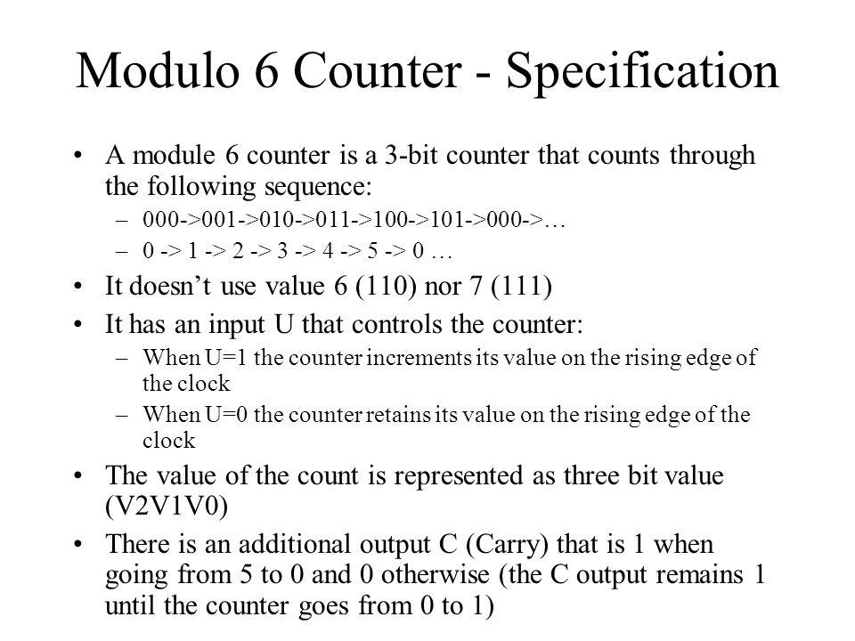 Modulo 6 Counter Outputs (i) P2P1P0UCV2V1V0 00001 10001 00 10010 00 10011 00 10100 00 10101 00 11000 P2P1P0CV2V1V0 0001 0010 0100 0110 1000 1010 Mealy Moore