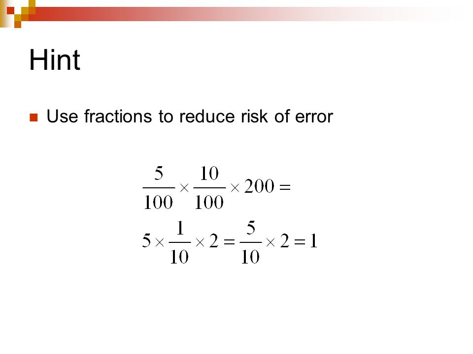 Hint Use fractions to reduce risk of error