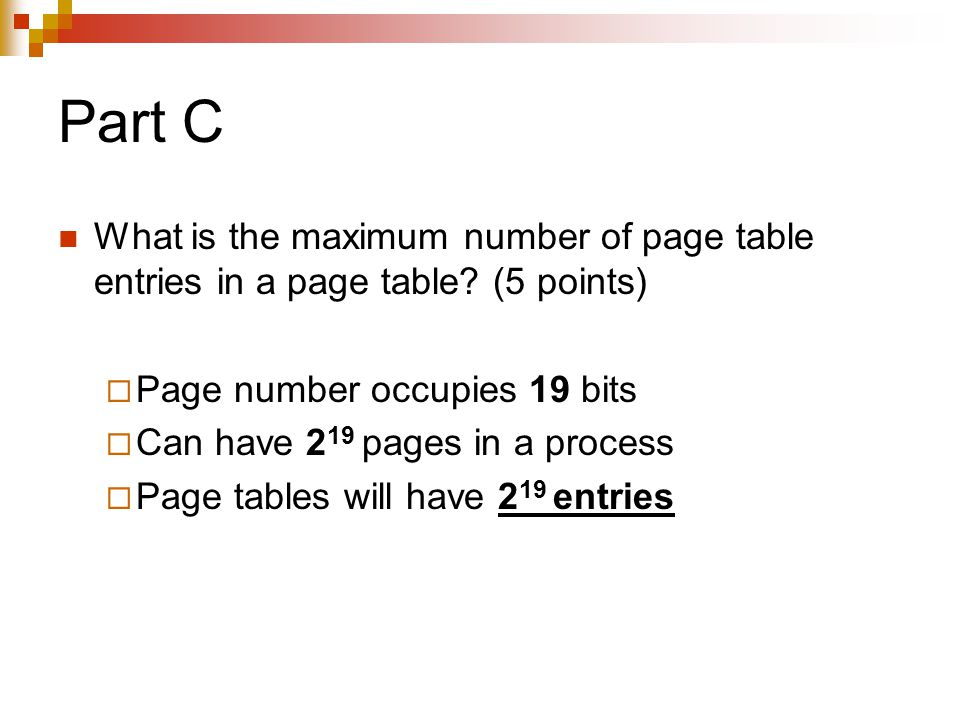 Part C What is the maximum number of page table entries in a page table.