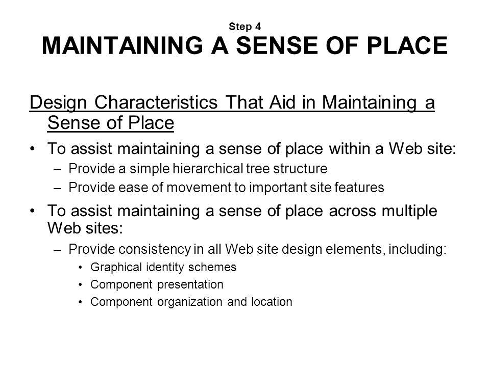 Step 4 MAINTAINING A SENSE OF PLACE Design Characteristics That Aid in Maintaining a Sense of Place To assist maintaining a sense of place within a We