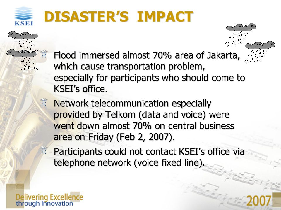 Flood immersed almost 70% area of Jakarta, which cause transportation problem, especially for participants who should come to KSEI's office. Network t