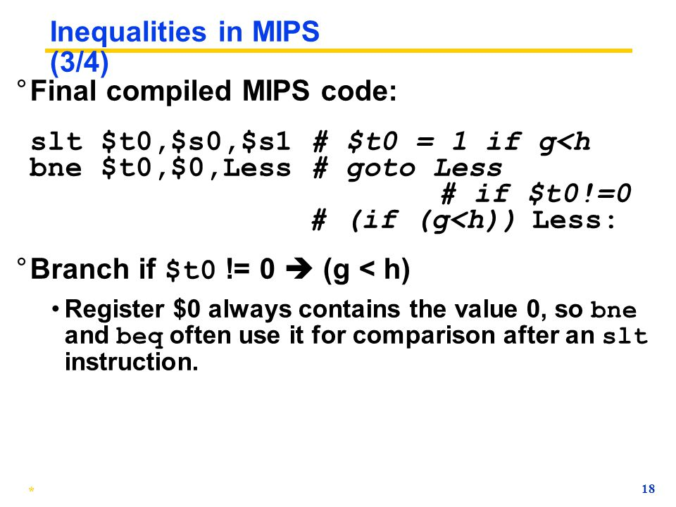 * 17 Inequalities in MIPS (3/4) ° Final compiled MIPS code (fill in the blank):
