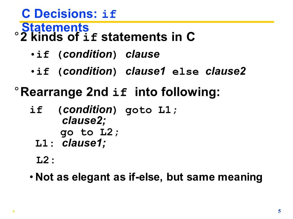 * 4 Overvie w ° C/Assembly Decisions: if, if-else ° C/Assembly Loops: while, do while, for ° Inequalities ° C Switch Statement