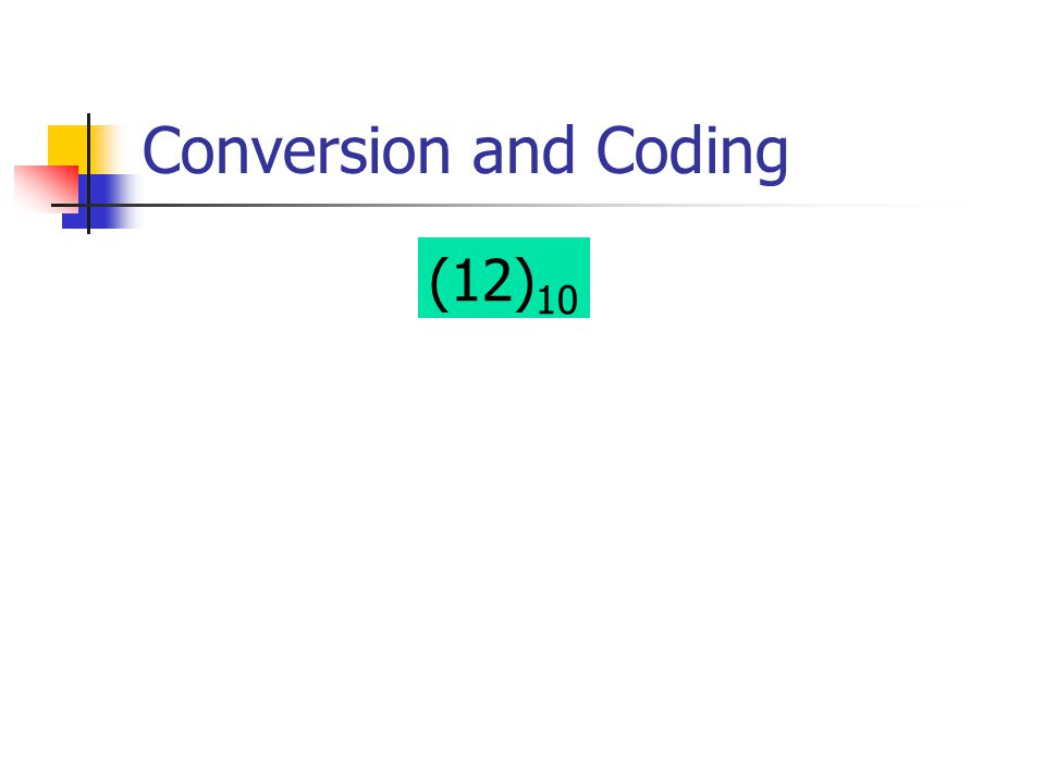 Conversion and Coding (12) 10