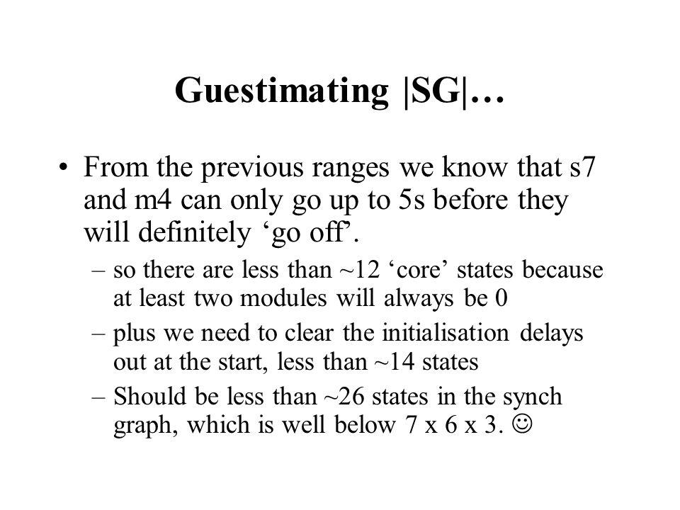Guestimating |SG|… From the previous ranges we know that s7 and m4 can only go up to 5s before they will definitely 'go off'.